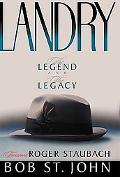 Landry: The Legend And The Legacy - Bob St. John - Hardcover