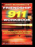 Josh McDowell's Friendship 911 Workbook