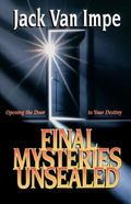 Final Mysteries Unsealed Opening the Door to Your Destiny