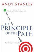 Principle of the Path : How to Get from Where You Are to Where You Want to Be