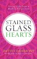Stained Glass Hearts : Seeing Life from a Broken Perspective