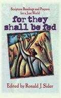 For They Shall Be Fed Readings and Prayers for a Just World