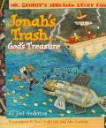 Jonah's Trash... God's Treasure: Mr. Grungy's Junkyard Bible Stories - Joel Anderson - Hardc...