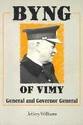 Byng of Vimy: General and Governor-General