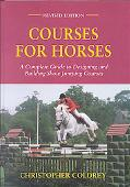 Courses for Horses: A Complete Guide to Construction Show Jumping Courses