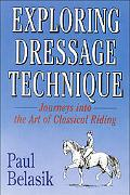 Exploring Dressage Technique Journeys into the Art of Classical Riding