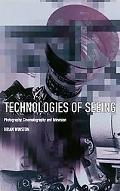 Technologies of Seeing Photography, Cinematography and Television