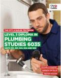 The City & Guilds Textbook: Level 3 Diploma in Plumbing Studies 6035 Units 201, 301, 303, 30...