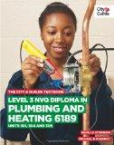 Level 3 Nvq Diploma in Plumbing and Heating 6189 (City & Guilds Textbook)