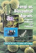 Fungi As Biocontrol Agents Progress Problems and Potential Progress, Problems and Potential
