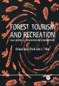 Forest Tourism and Recreation Case Studies in Environmental Management