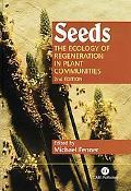 Seeds The Ecology of Regeneration in Plant Communities
