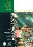 Biological Control in the Tropics Towards Effcient Biodiversity and Bioresource Management f...