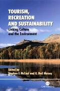 Tourism, Recreation, and Sustainability Linking Culture and the Environment