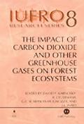 Impact of Carbon Dioxide and Other Greenhouse Gases on Forest Ecosystems Report No. 3 of the...