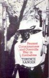 Peasant Consciousness and Guerrilla War in Zimbabwe: A Comparative Study