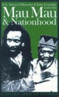 Mau Mau and Nationhood: Arms, Authority and Narration