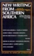 New Writing from Southern Africa Authors Who Have Become Prominent Since 1980