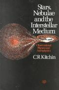 Stars, Nebulae and the Interstellar Medium Observational Physics and Astrophysics