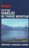 Scottish Gaelic in Three Months (Hugo's Three Month Language Series)