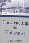 Constructing the Holocaust A Study in Historiography