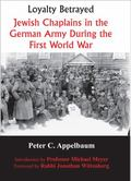 Loyalty Betrayed : Jewish Chaplains in the German Army During the First World War