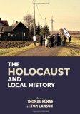 The Holocaust and Local History: Proceedings of the First International Graduate Students' C...