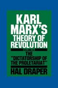 Karl Marx's Theory of Revolution: The