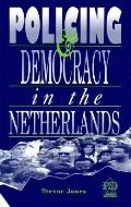 Policing and Democracy in the Netherlands
