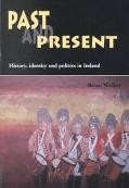 Past and Present History, Identity, and Politics in Ireland