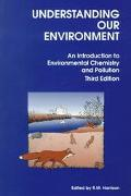 Understanding Our Environment An Introduction to Environmental Chemistry and Pollution