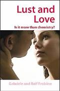 Lust And Love Is It More Than Chemistry?