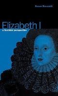 Elizabeth I: A Feminist Perspective - Susan Bassnett - Hardcover