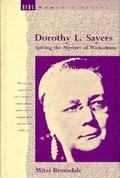 Dorothy L Sayers Solving the Mystery of Wickedness