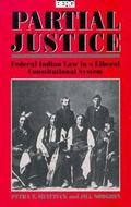 Partial Justice Federal Indian Law in a Liberal Constitutional System