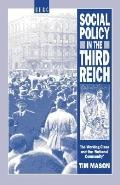 Social Policy and the Third Reich The Working Class and the 'National Community'