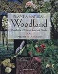 Plant a Natural Woodland: A Handbook of Native Trees and Shrubs