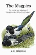 Magpies: The Ecology and Behavior of Black-Billed and Yellow-Billed Magpies - Tim R. Birkhea...