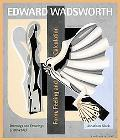Edward Wadsworth:Form, Feeling And Calculation The Complete Paintings and Drawings