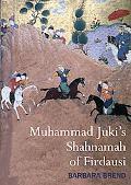 Muhammad Juki's Shahnamah of Firdausi