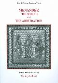 Menander : The Shield (Aspis) and Arbitration (Epitrepontes)