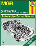Mgb Automotive Repair Manual All Models of the Mgb Roadster and Gt Coupe With 1798 Cc