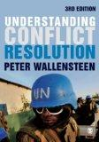 Understanding Conflict Resolution : War, Peace and the Global System