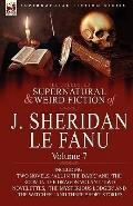 The Collected Supernatural and Weird Fiction of J. Sheridan le Fanu: Volume 7-Including Two ...