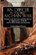 Officer in the First Afghan War : Narrative of Services in Beloochistan and Afghanistan, wit...