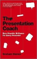 Presentation Coach : Bare Knuckle Brilliance for Every Presenter