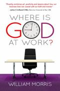 Where Is God at Work? : The Kingdom from Nine to Five