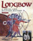 Longbow : A Social and Military History