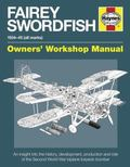 Fairey Swordfish : 1934 to 1945 (All Marks)