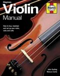 Violin Manual : How to Buy, Maintain and Set up Your Violin, Viola and Cello